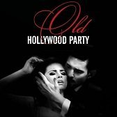 OLD HOLLYWOOD PARTY